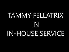 TAMMY FELLATRIX IN IN HOUSE SERVICE