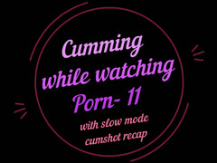 Blowing Up while watching porn- 11